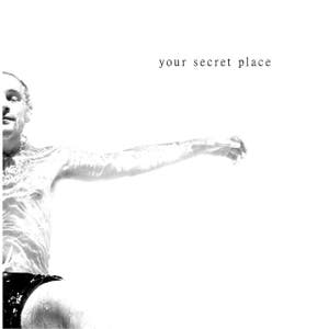 Your secret place