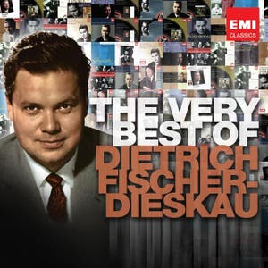 The Very Best of: Dietrich Fischer-Dieskau