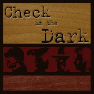 Check in the Dark