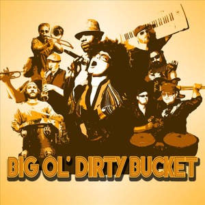 Big Ol' Dirty Bucket