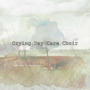 Crying Day Care Choir