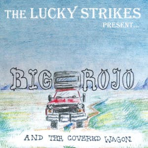 Big Rojo & The Covered Wagon