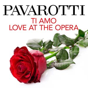Pavarotti: Ti Amo, Love at the Opera