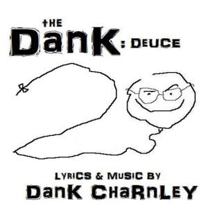 The Dank: Deuce