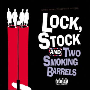 Lock, Stock And Two Smoking Barrels - Original Motion Picture Soundtrack – Music From The Motion Picture Lock, Stock And Two Smoking Barrels