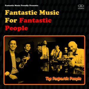 Fantastic Music For Fantastic People