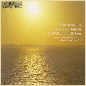 Skalkottas: 36 Greek Dances / The Return Of Ulysses