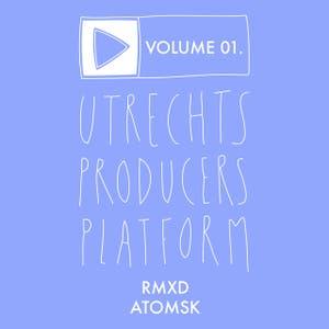 Utrechts Producersplatform Volume 01: RMXD Atomsk