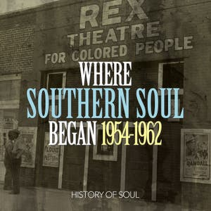 Where Southern Soul Began 1954-1962