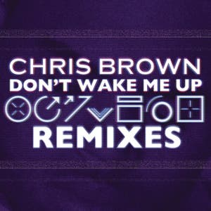 """Don't Wake Me Up"" Remixes"
