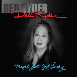 Deb Ryder - Might Just Get Lucky