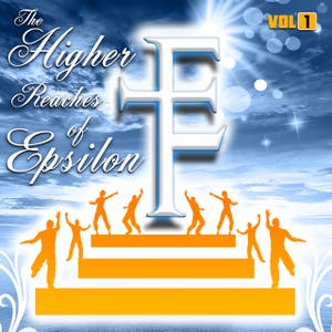 The Higher Reaches of Epsilon, Vol. 1