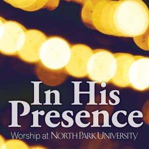 In His Presence Worship At North Park University
