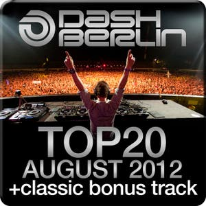 Dash Berlin Top 20 - August 2012 (Including Classic Bonus Track)