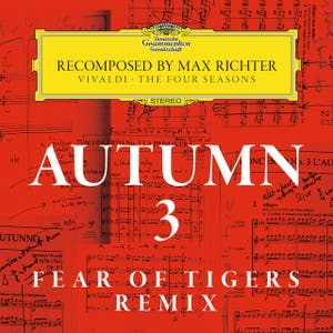 Autumn 3 - Recomposed By Max Richter - Vivaldi: The Four Seasons (Fear Of Tigers Remix)