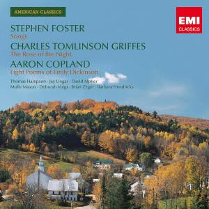 American Classics: Stephen Foster/ Charles Tomlinson Griffes / Aaron Copland