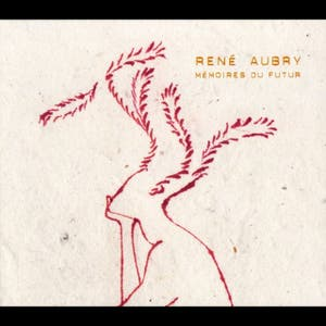 René Aubry – Mémoires du futur