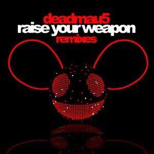 Raise Your Weapon Remixes