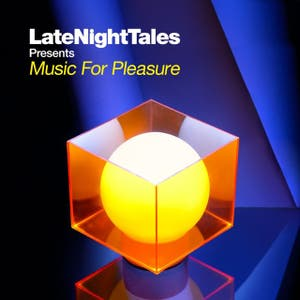 Late Night Tales presents Music For Pleasure (selected and mixed by Groove Armada's Tom Findlay)