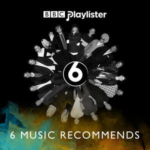 BBC 6 Music Recommends