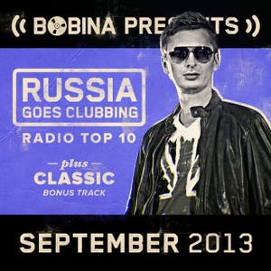Bobina presents Russia Goes Clubbing Radio Top 10 September 2013