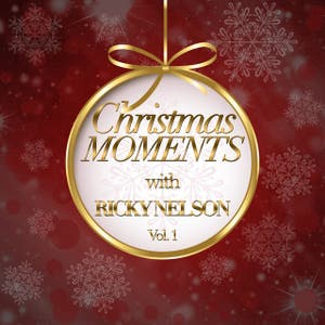 Christmas Moments With Ricky Nelson, Vol. 1
