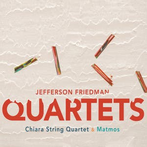 Jefferson Friedman: Quartets
