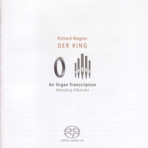 Albrecht: The Ring Without Words (Wagner's Ring Transcribed for 2 Organs)