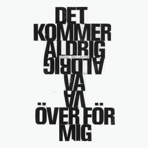"""Recension: Håkan Hellström """"Det Kommer Aldrig Va Över För Mig"""" – Ny singel"""