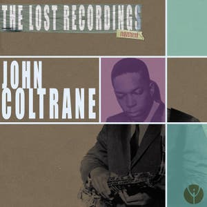 John Coltrane: The Lost Recordings (Remastered)