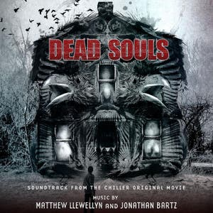 Dead Souls (Soundtrack from the Chiller Original Movie)
