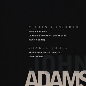 Adams, John: Violin Concerto; Shaker Loops