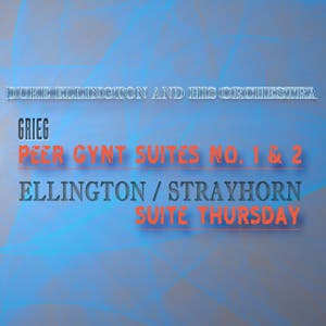 Grieg: Peer Gynt Suites No. 1 & 2, Ellington / Strayhorn: Suite Thursday (Remastered)