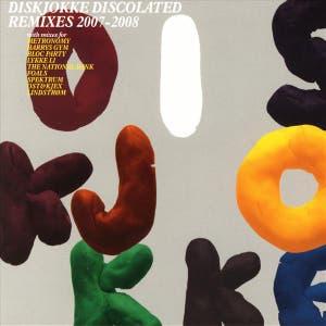 Discolated Remixes 2007-2008