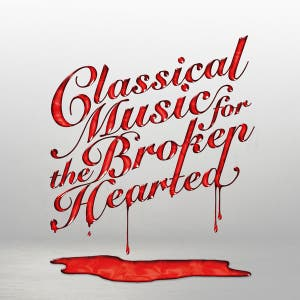 Classical Music for the Broken Hearted