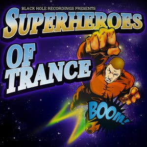 Black Hole Recordings presents Superheroes Of Trance