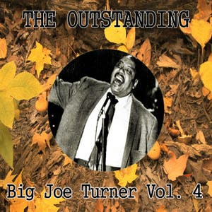 The Outstanding Big Joe Turner Vol. 4