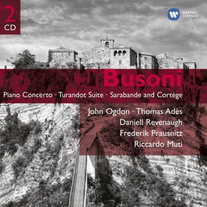 Busoni: Piano Concerto; Turandot Suite Etc