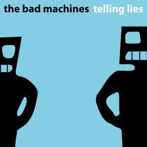 The Bad Machines