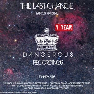 The Last Chance - 1 Year Of Dangerous Recordings