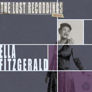 Ella Fitzgerald: the Lost Recordings (Remastered)
