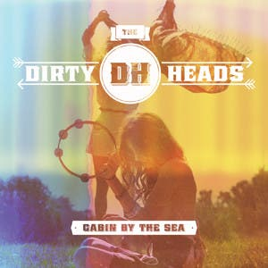The Dirty Heads, 'Cabin By the Sea'