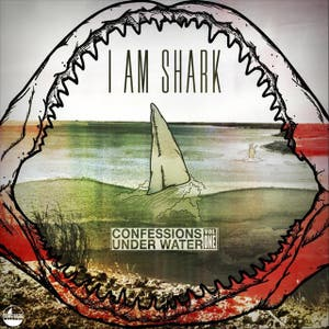 I Am Shark: Confessions Under Water Vol. 1