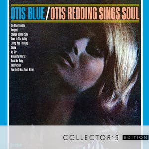 Otis Redding – Otis Blue: Otis Redding Sings Soul [Collector's Edition]