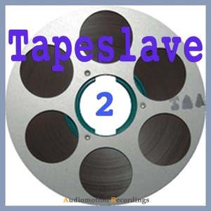 Tapeslave, Vol. 2 (Tapeslave 2)