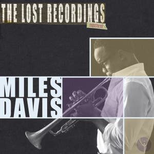 Miles Davis the Lost Recordings (Remastered)
