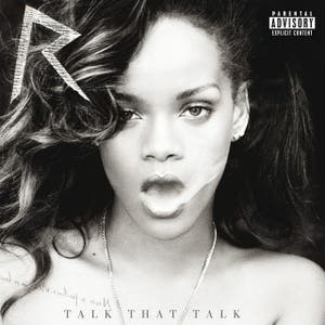 Talk That Talk (Deluxe Explicit Edition)