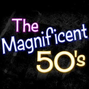 The Magnificent 50's