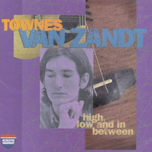 Townes+van+zandt+high+low+and+in+between
