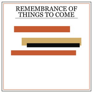 Princeton – Remembrance of Things to Come